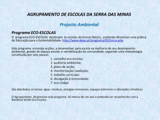 AGRUPAMENTO DE ESCOLAS DA SERRA DAS MINAS Projecto Ambiental