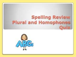 Spelling Review Plural and Homophones Quiz