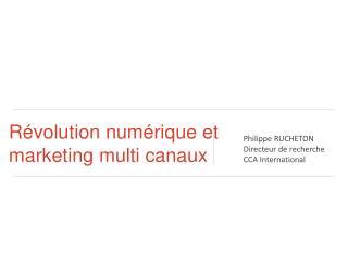 R évolution numérique  et marketing multi canaux