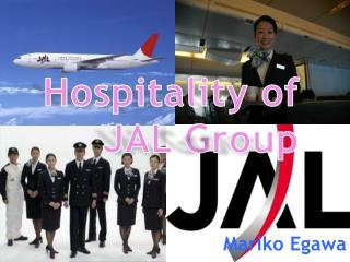 Hospitality of JAL  G roup