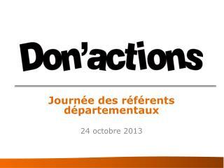 Journée des référents départementaux 24 octobre 2013