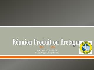 Réunion Produit en Bretagne
