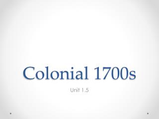 Colonial 1700s