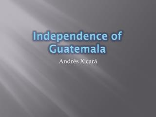 Independence of Guatemala