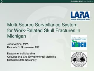 Multi-Source Surveillance System   for  Work-Related Skull Fractures in Michigan