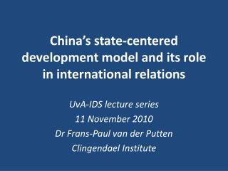 China's state- centered  development model and its role in international relations