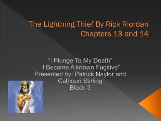 The Lightning Thief By Rick Riordan Chapters 13 and 14