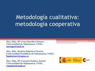 Metodología cualitativa: metodología cooperativa