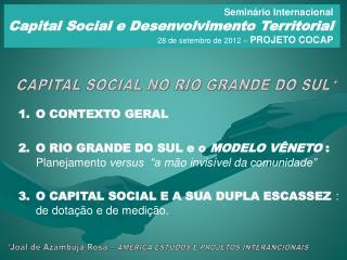 CAPITAL SOCIAL NO RIO GRANDE DO SUL*