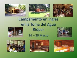 Campamento en Inglés en la Toma del Agua Riópar