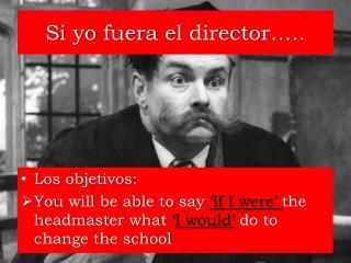 Si  yo fuera  el director…..