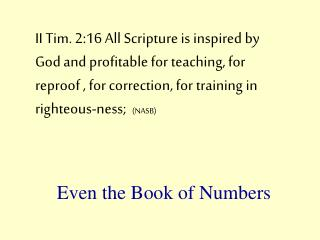 II Tim. 2:16 All Scripture is inspired by God and profitable for teaching, for reproof , for correction, for training in