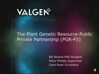 The Plant Genetic Resource-Public Private Partnership (PGR-P3)
