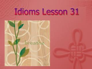 Idioms Lesson 31
