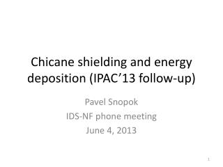 Chicane shielding and energy deposition (IPAC'13 follow-up)