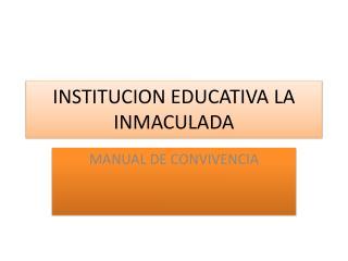 INSTITUCION EDUCATIVA LA INMACULADA