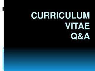 Curriculum Vitae Q&A