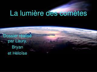 La lumière des comètes