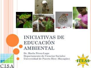 INICIATIVAS DE  EDUCACI N AMBIENTAL