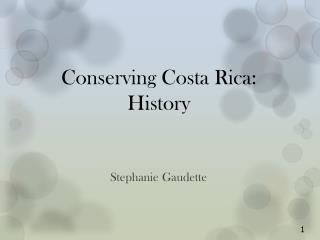 Conserving Costa Rica: History