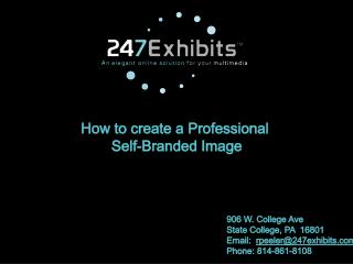 906 W. College Ave State College, PA  16801 Email:   rpeeler@247exhibits.com Phone: 814-861-8108