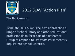 2012 SLAV `Action Plan'