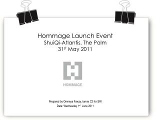 Hommage  Launch Event ShuiQi -Atlantis, The Palm 31 st  May 2011