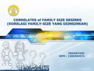 CORRELATES of FAMILY SIZE DESIRES (KORELASI FAMILY-SIZE YANG DIINGINKAN)