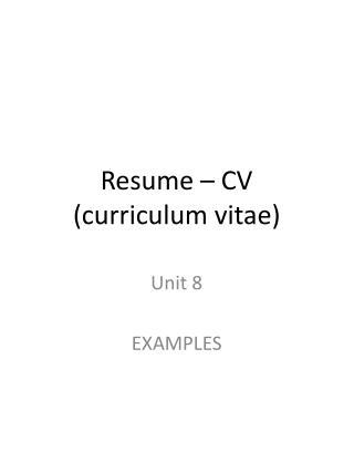Resume – CV ( curriculum  vitae)