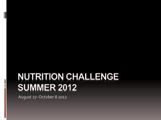 Nutrition challenge Summer 2012