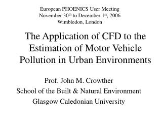 The Application of CFD to the Estimation of Motor Vehicle Pollution in Urban Environments