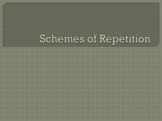Schemes of Repetition