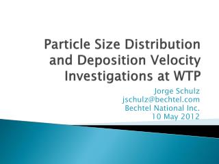 Particle Size Distribution and Deposition Velocity Investigations at WTP