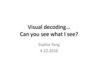 Visual decoding… Can you see what I see?