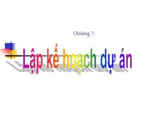 Chöông  7: