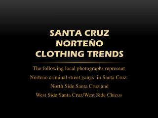 Santa Cruz  NorteÑo CLOTHING TRENDS