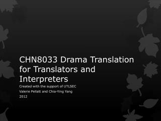 CHN8033 Drama Translation for Translators and Interpreters
