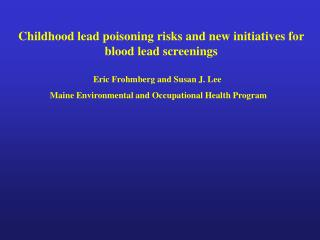 Childhood lead poisoning risks and new initiatives for blood lead screenings