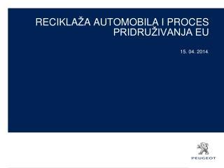 RECIKLA Ž A  AUTOMOBILA I PROCES PRIDRUŽIVANJA EU