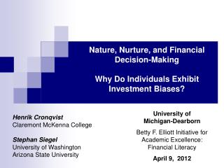 Nature, Nurture, and Financial Decision-Making Why Do Individuals Exhibit Investment Biases?