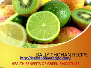Bally Chohan Recipe - Green Smoothie Facts