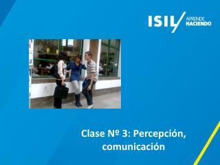 Clase Nº 3: Percepción, comunicación