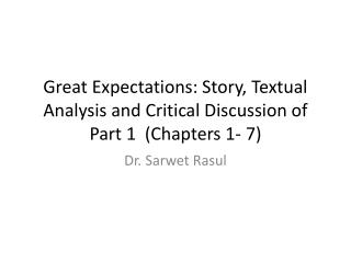 Great Expectations: Story, Textual Analysis and Critical Discussion of Part 1  (Chapters 1- 7)