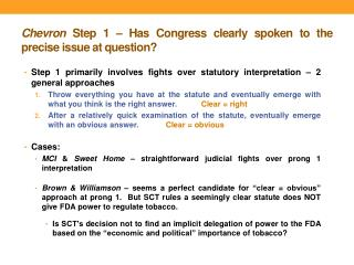 Chevron  Step 1 – Has Congress clearly spoken to the precise issue at question?