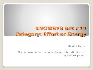 KNOWSYS Set #19  Category: Effort or Energy