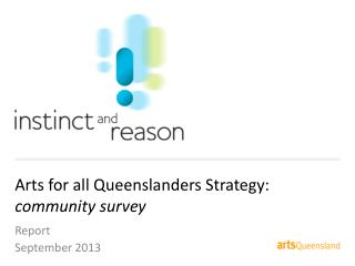 Arts for all Queenslanders Strategy:  community survey