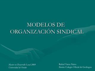 MODELOS DE ORGANIZACI N SINDICAL