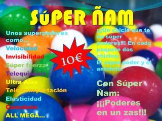 SúPER  ÑAM