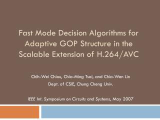 Fast Mode Decision Algorithms for Adaptive GOP Structure in the Scalable Extension of  H.264/AVC