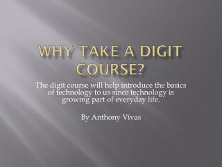 Why take a digit course?
